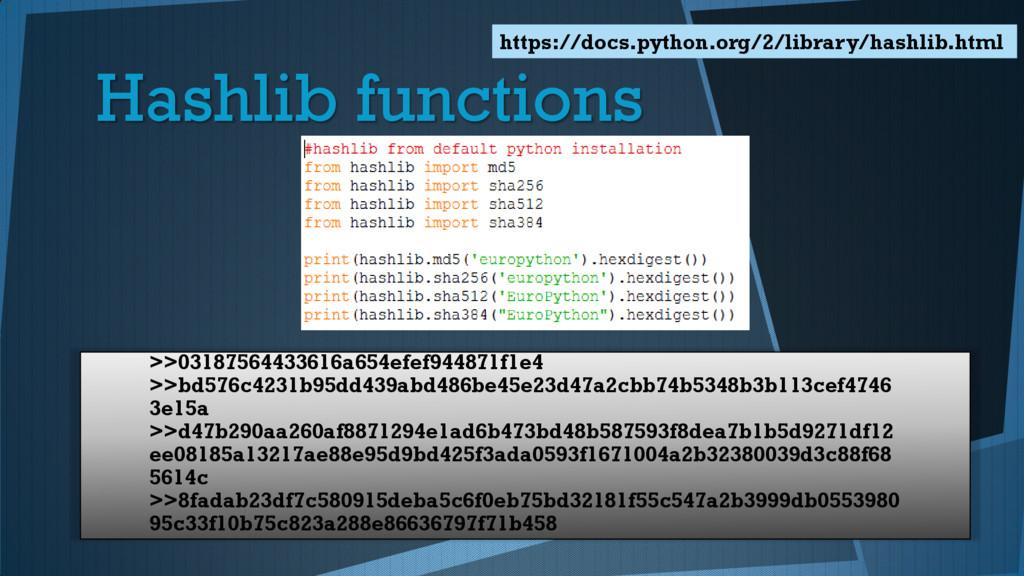 Hashlib functions https://docs.python.org/2/lib...