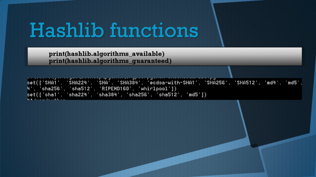 Hashlib functions print(hashlib.algorithms_avai...