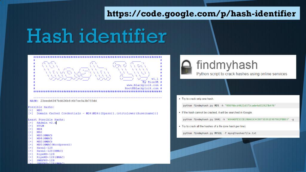Hash identifier https://code.google.com/p/hash-...