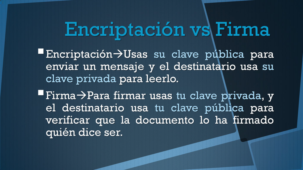 Encriptación vs Firma EncriptaciónUsas su cla...