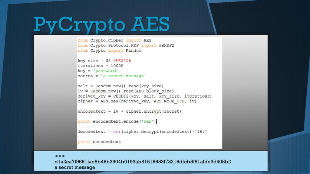 PyCrypto AES >>> d1a2ea7f9661fae8b46b3904b0193a...