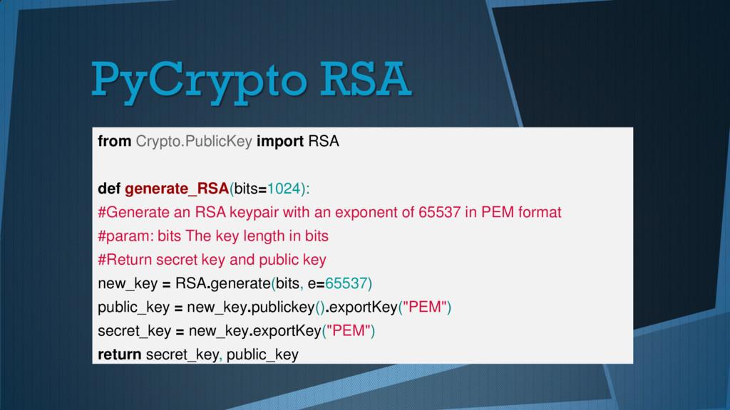 PyCrypto RSA from Crypto.PublicKey import RSA d...
