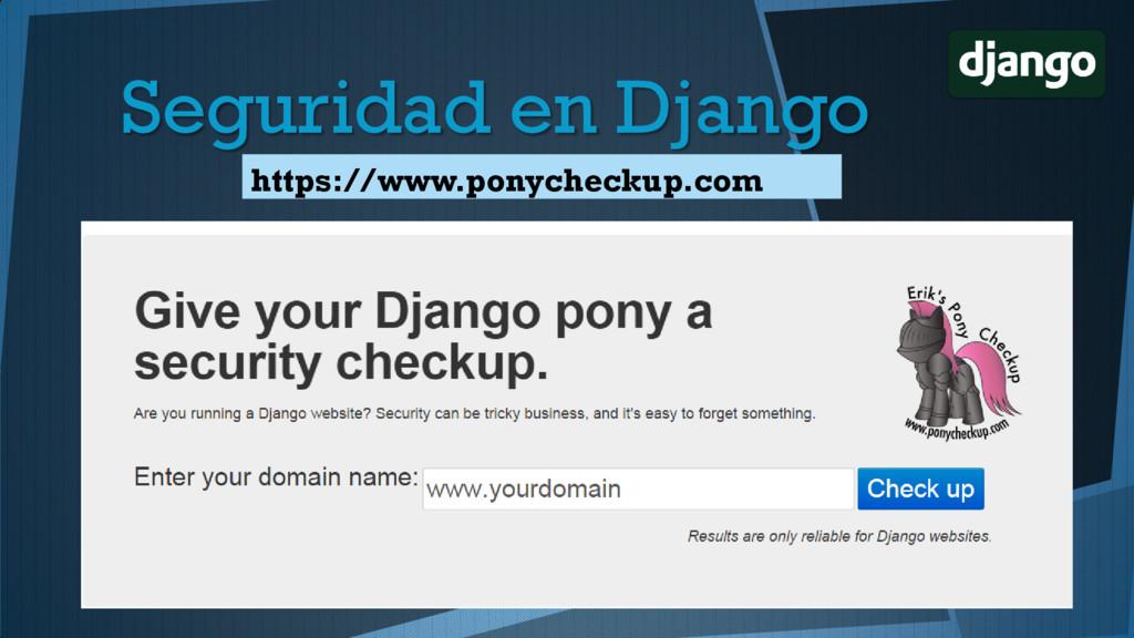 https://www.ponycheckup.com Seguridad en Django