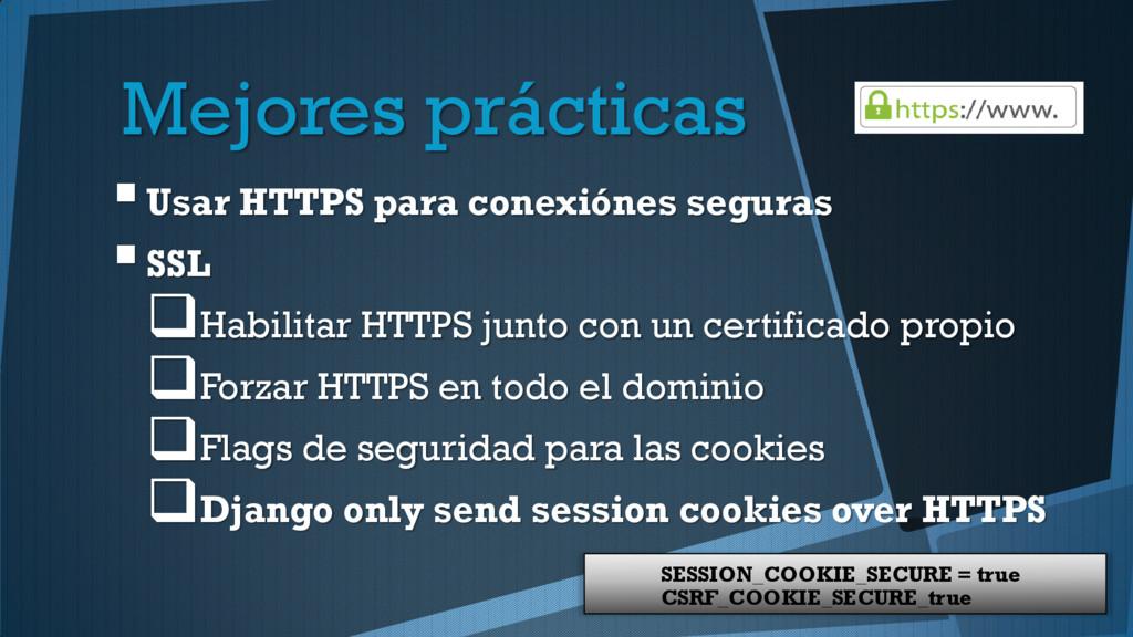 Mejores prácticas Usar HTTPS para conexiónes s...
