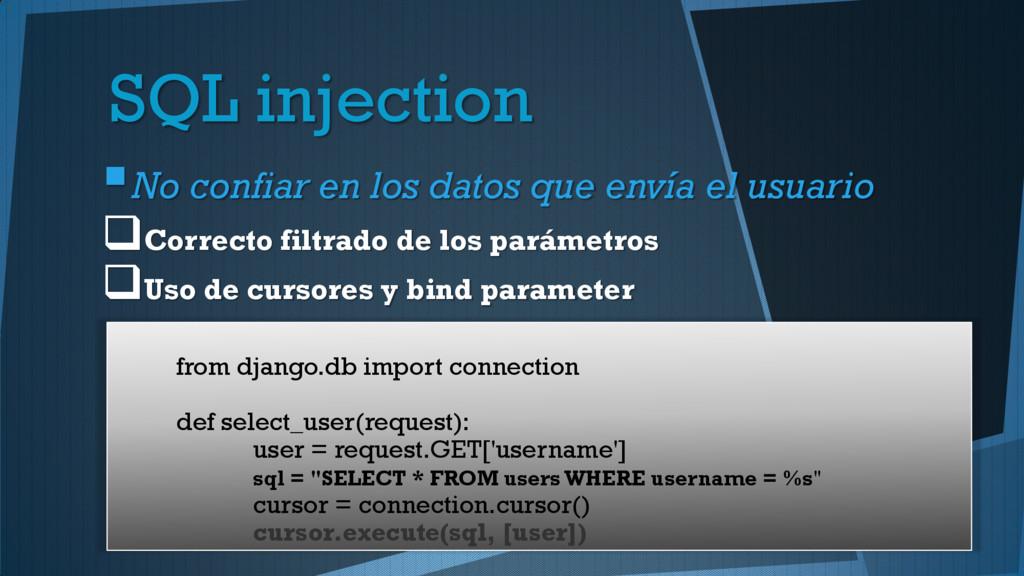 SQL injection No confiar en los datos que enví...