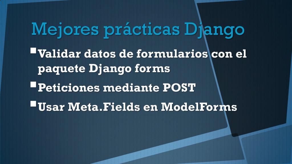 Mejores prácticas Django Validar datos de form...