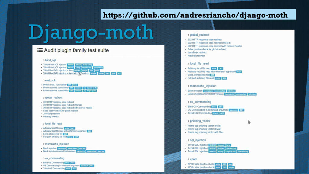 Django-moth https://github.com/andresriancho/dj...