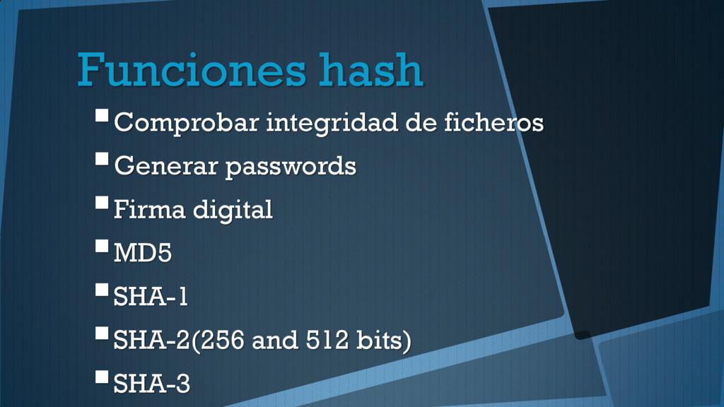 Funciones hash Comprobar integridad de fichero...