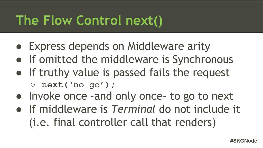 #SKGNode The Flow Control next() ● Express depe...