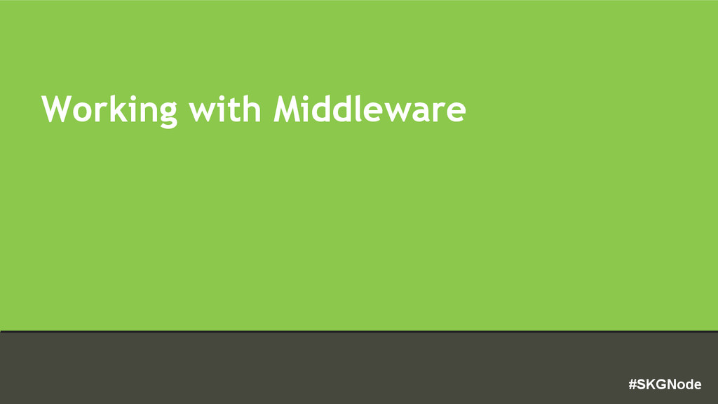 #SKGNode Working with Middleware