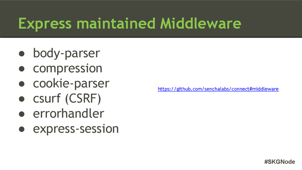 #SKGNode Express maintained Middleware ● body-p...