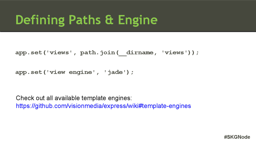 #SKGNode Defining Paths & Engine app.set('views...