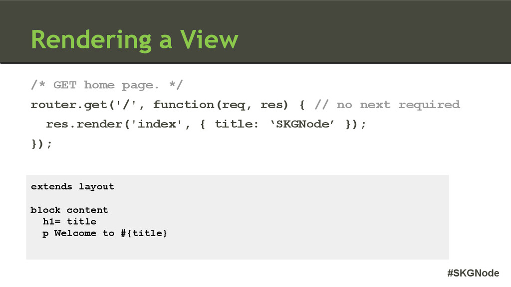#SKGNode Rendering a View /* GET home page. */ ...