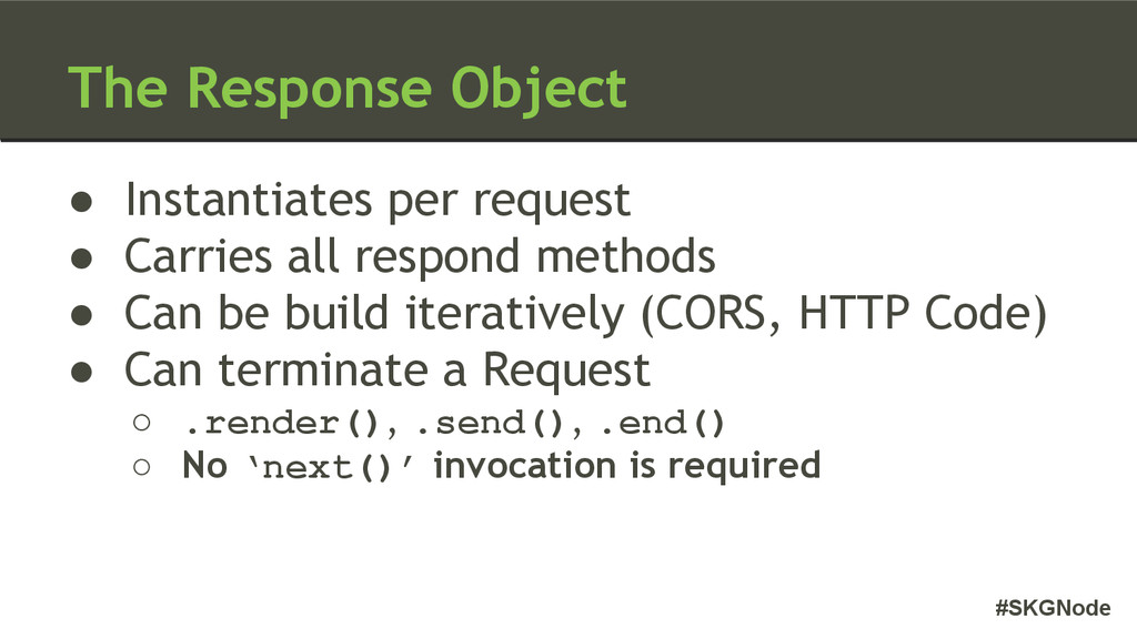 #SKGNode The Response Object ● Instantiates per...
