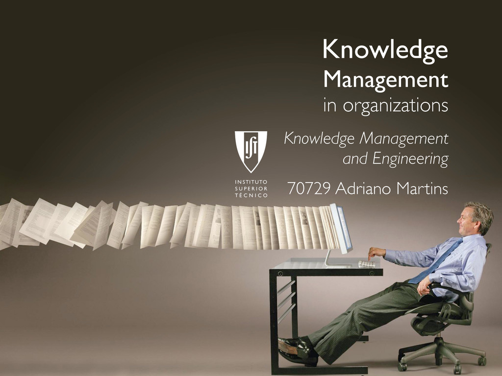 Knowledge Management in organizations Knowledge...