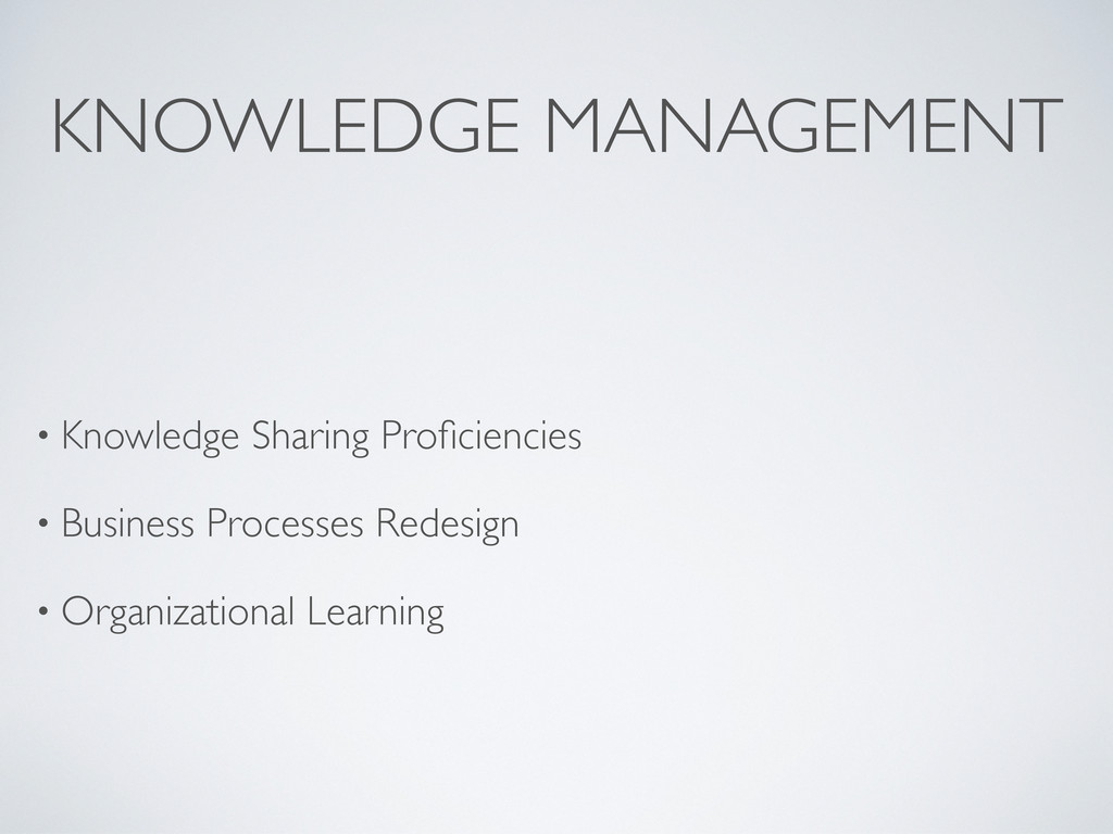 KNOWLEDGE MANAGEMENT • Knowledge Sharing Profici...