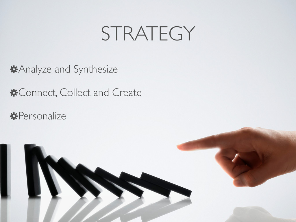 STRATEGY !Analyze and Synthesize !Connect, Coll...