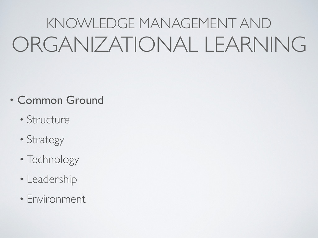 KNOWLEDGE MANAGEMENT AND ORGANIZATIONAL LEARNIN...