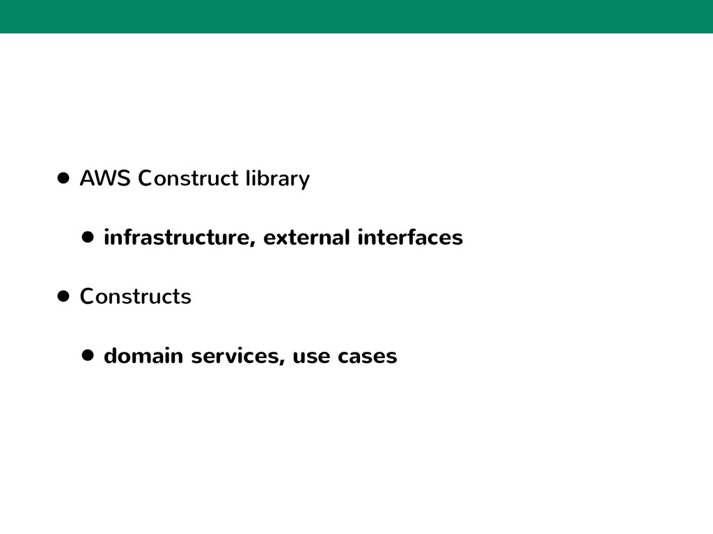 • AWS Construct library • infrastructure, exter...