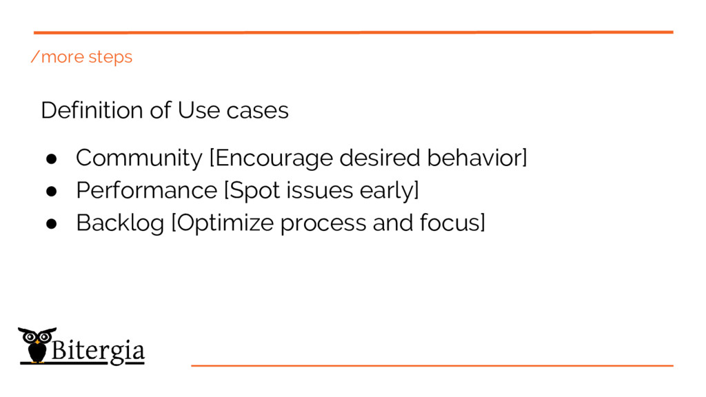 /more steps Definition of Use cases ● Community...