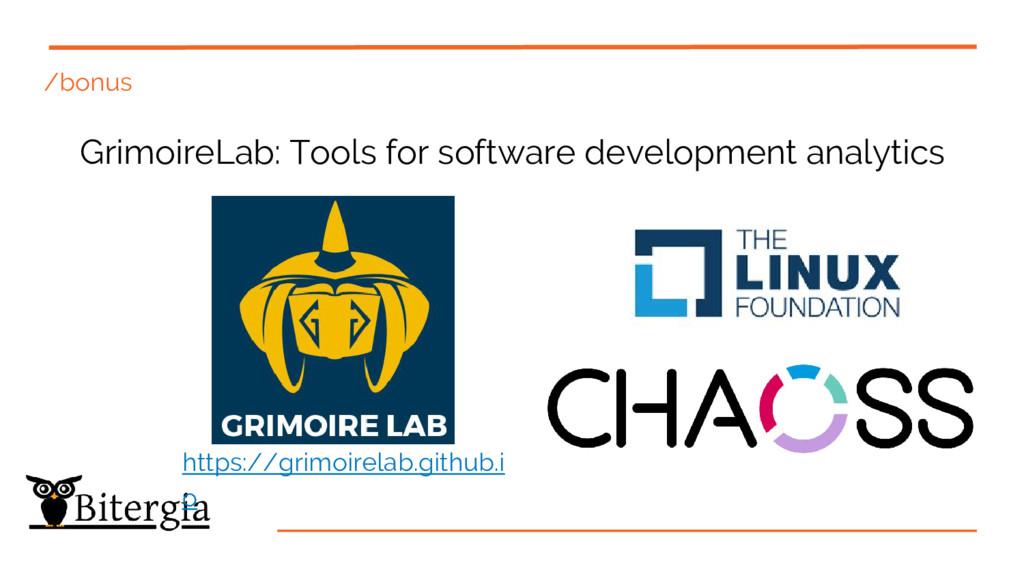 /bonus GrimoireLab: Tools for software developm...