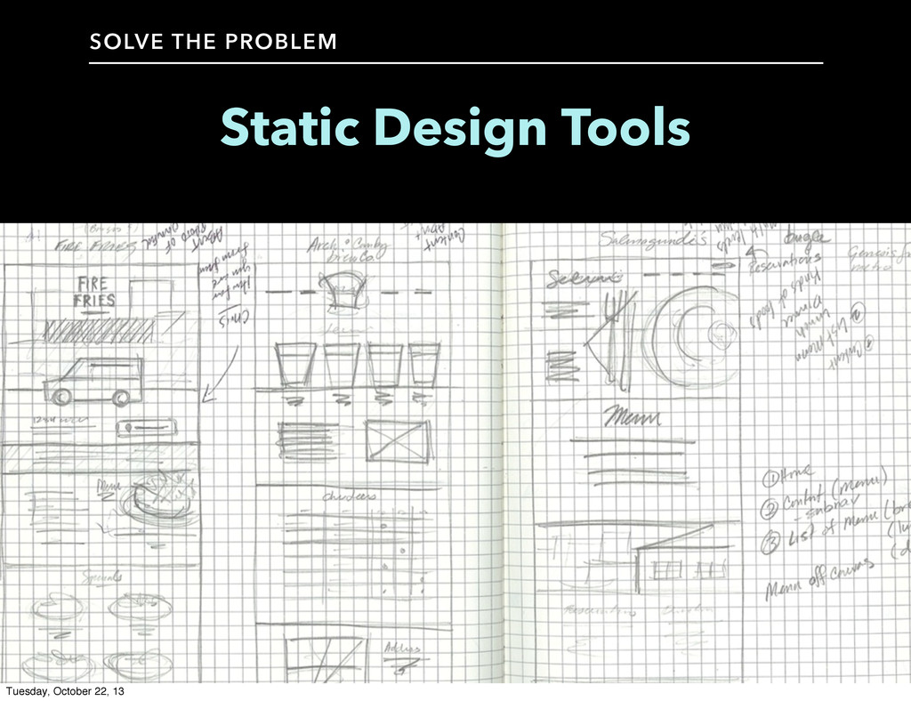 Static Design Tools SOLVE THE PROBLEM Tuesday, ...