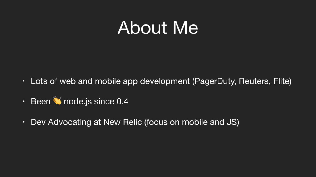 About Me • Lots of web and mobile app developme...