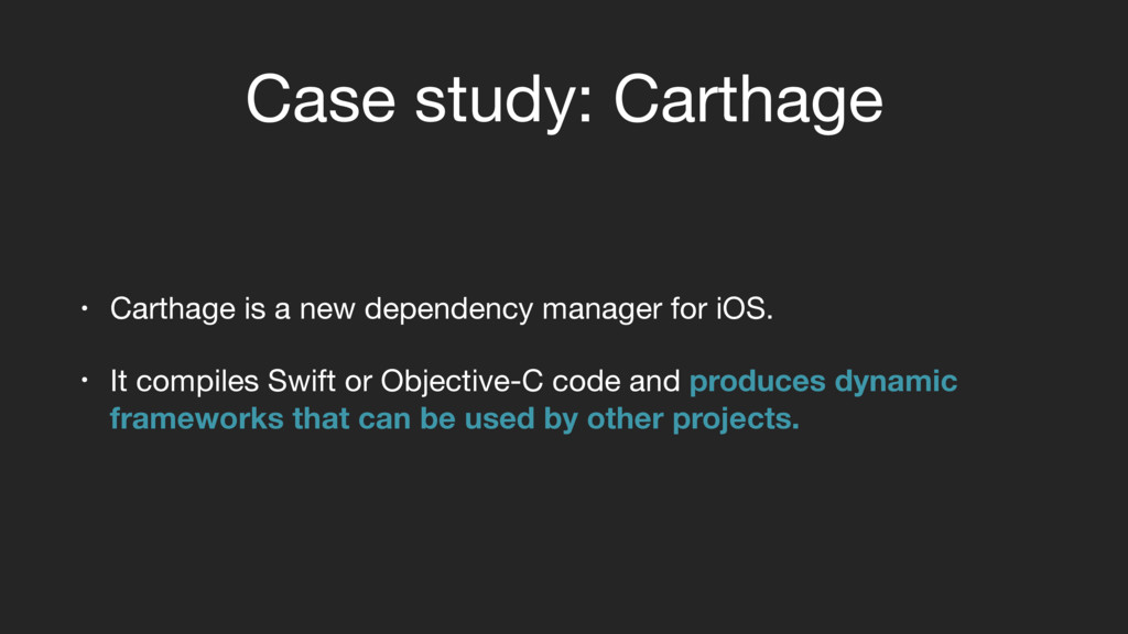 Case study: Carthage • Carthage is a new depend...