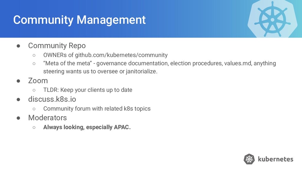 Community Management ● Community Repo ○ OWNERs ...
