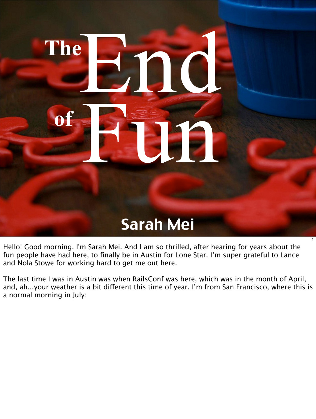 End of Fun The Sarah Mei 1 Hello! Good morning....