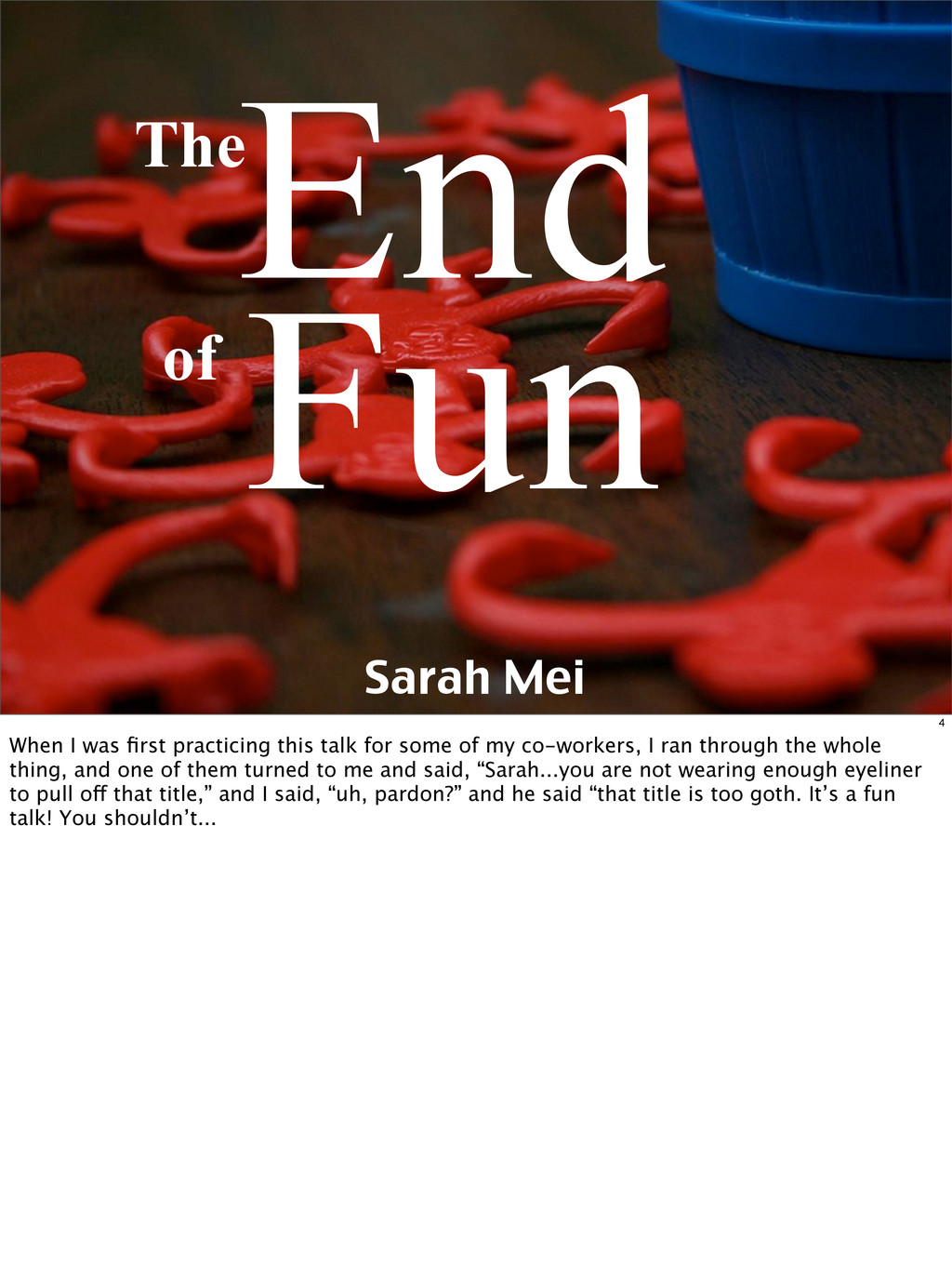 Sarah Mei End of Fun The 4 When I was first prac...