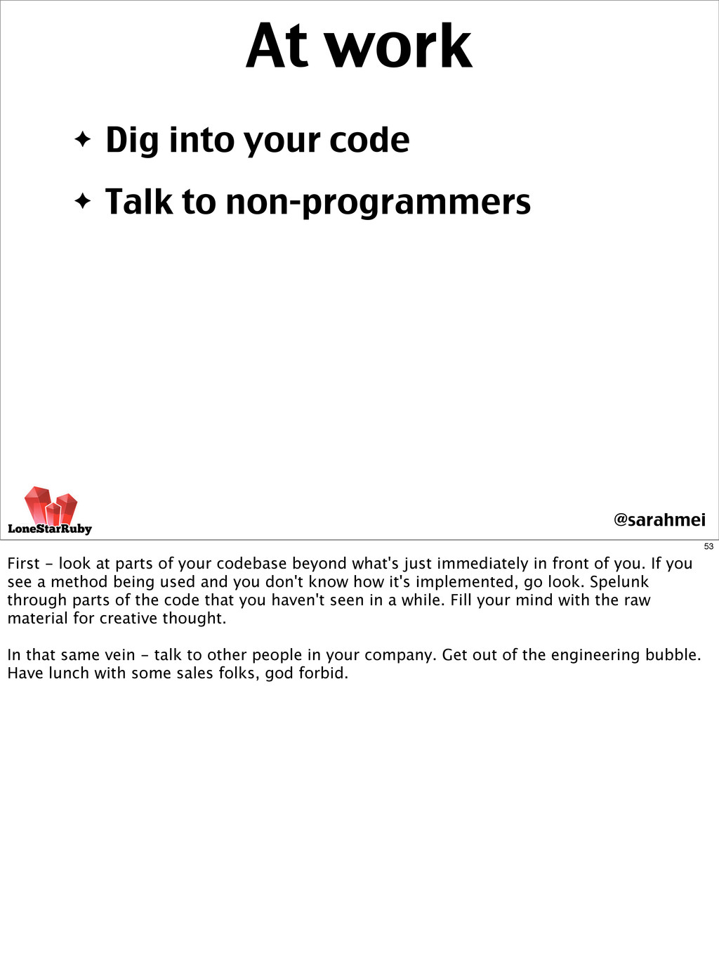 ✦ Dig into your code ✦ Talk to non-programmers ...
