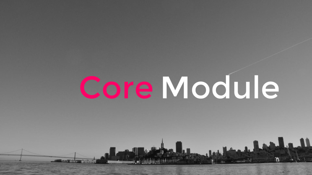 Module Core