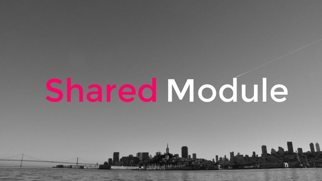 Module Shared