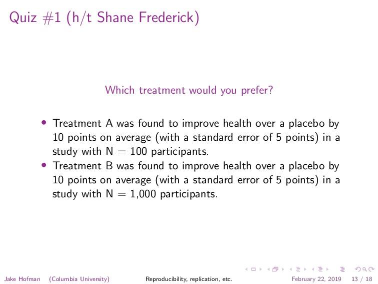 Quiz #1 (h/t Shane Frederick) Which treatment w...