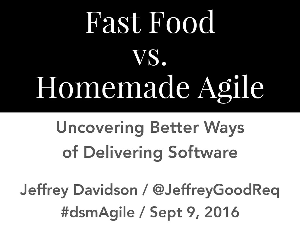 Fast Food vs. Homemade Agile Uncovering Better ...
