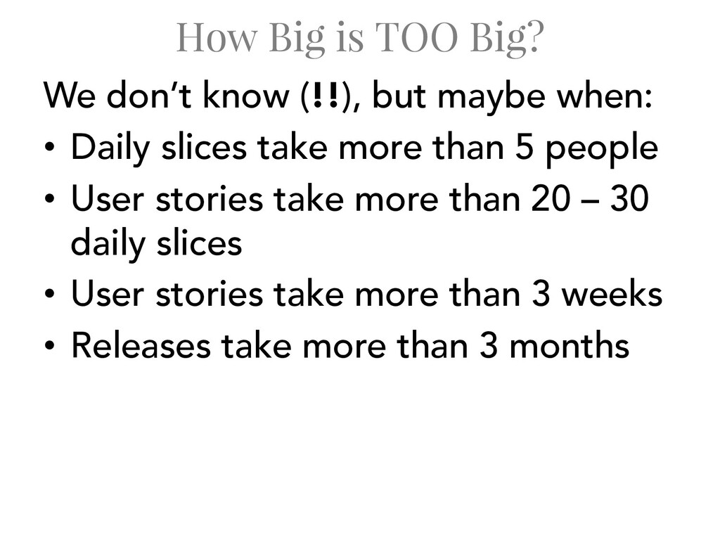 How Big is TOO Big? We don't know (!!), but may...