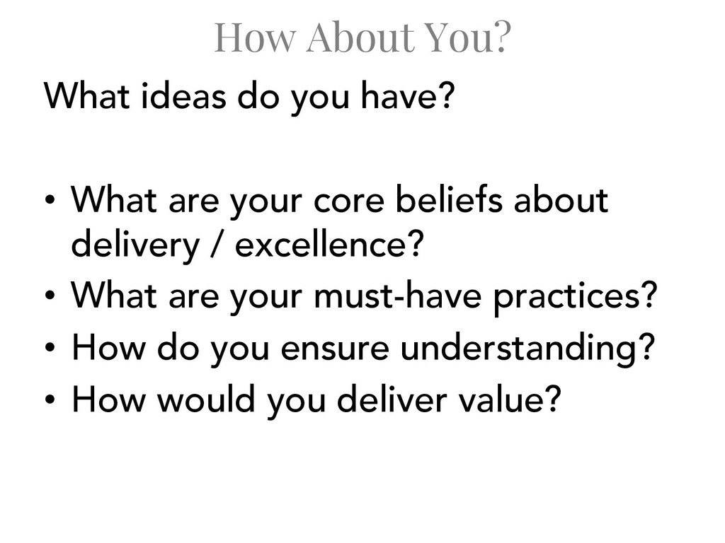 How About You? What ideas do you have? • What a...