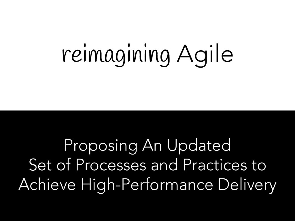 reimagining Agile Proposing An Updated Set of P...