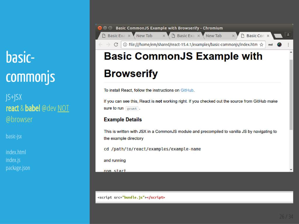 26 / 34 basic- commonjs JS+JSX react & babel @d...
