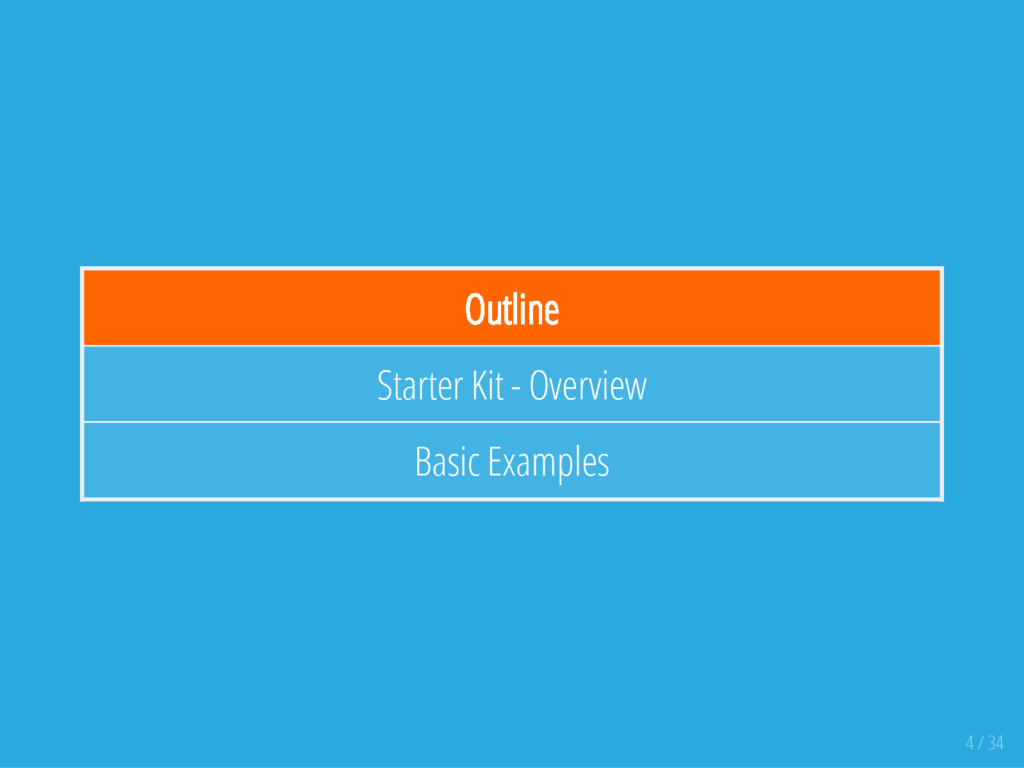 Outline Starter Kit - Overview Basic Examples 4...