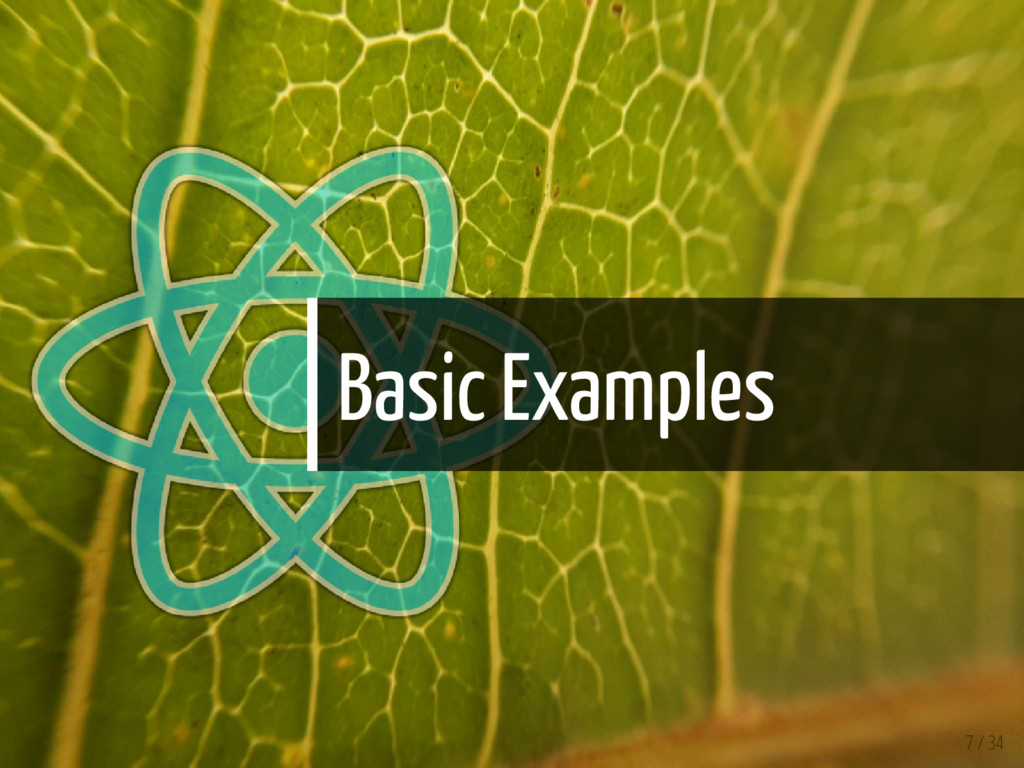 Basic Examples 7 / 34