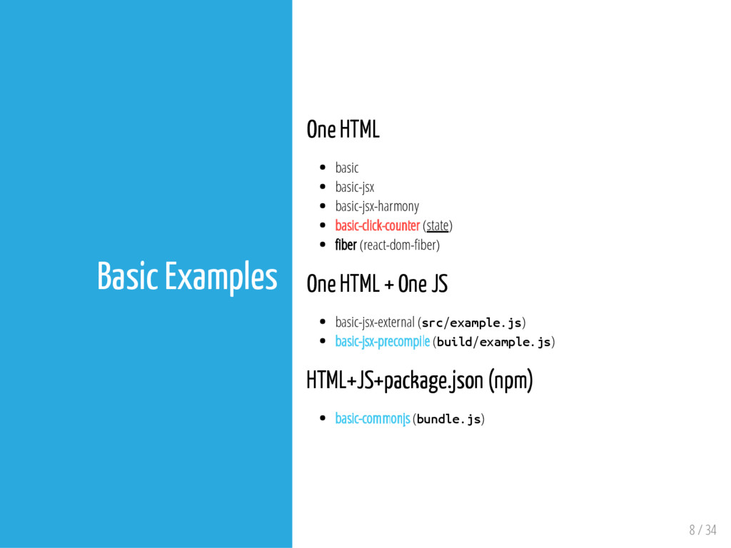 8 / 34 Basic Examples One HTML basic basic-jsx ...