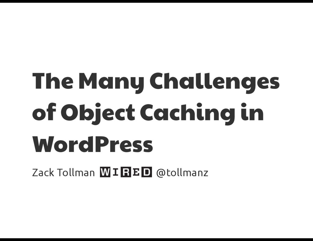 The Many Challenges of Object Caching in WordPr...