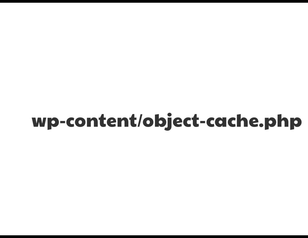 wp-content/object-cache.php