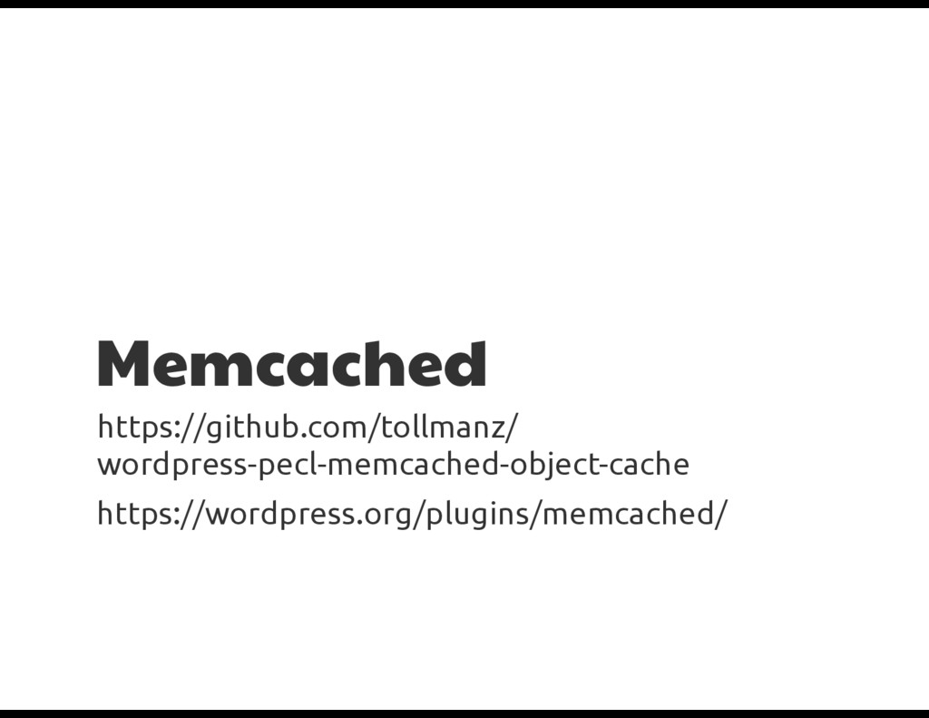 Memcached https://github.com/tollmanz/ wordpres...