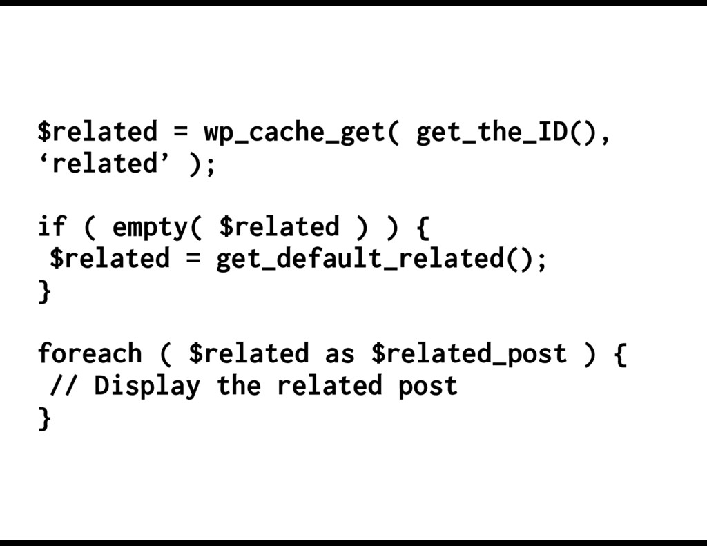 $related = wp_cache_get( get_the_ID(), 'related...