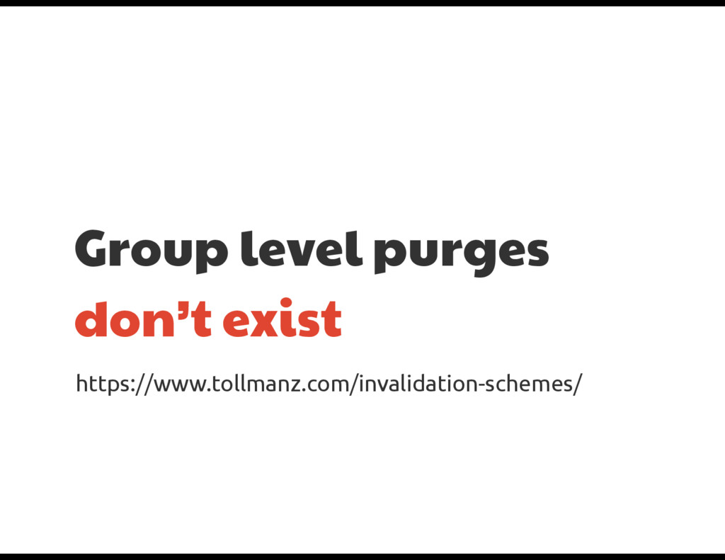 Group level purges don't exist https://www.toll...