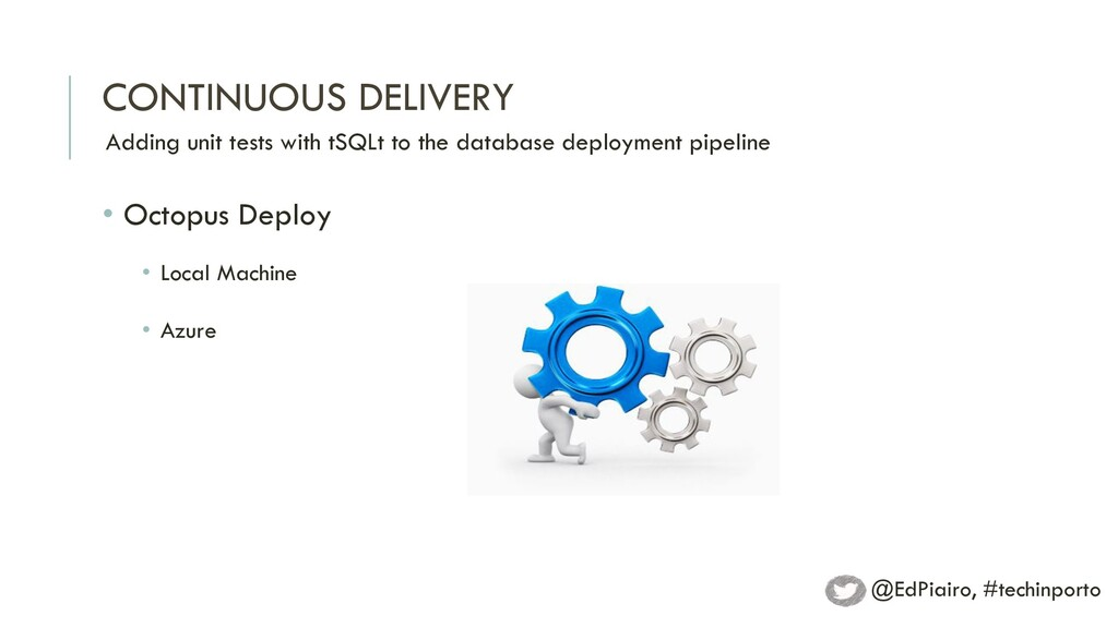 CONTINUOUS DELIVERY Adding unit tests with tSQL...