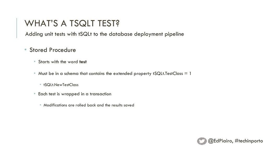 WHAT'S A TSQLT TEST? Adding unit tests with tSQ...
